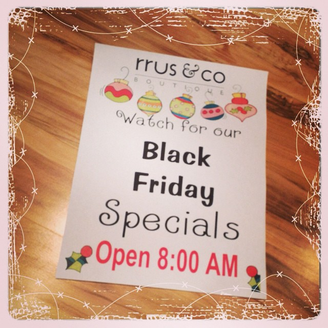Black Friday Specials beginning Friday at 8:00am-6:00pm this Friday!