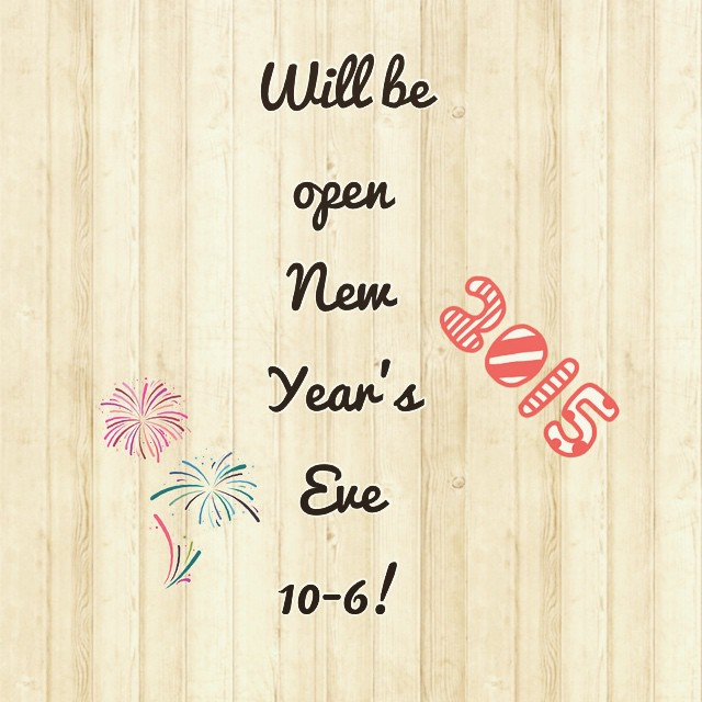 Yes! We will be open New Year's Eve 10-6!