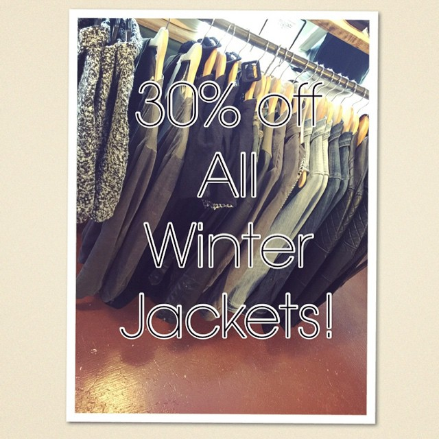 Open til 5 today! All Winter Jackets are 30% off!